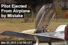 Pilot Ejected From Airplane by Mistake