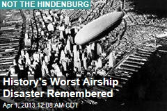80 Years On, History&amp;#39;s Worst Airship Disaster Remembered