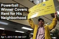 Powerball Winner Covers Rent for His Neighborhood