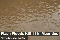 Flash Floods Kill 11 in Mauritius
