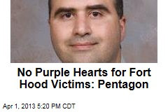 No Purple Hearts for Fort Hood Victims: Pentagon