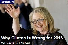 Why Clinton Is Wrong for 2016