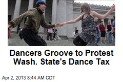 Dancers Groove to Protest Wash. State's Dance Tax