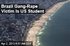 Brazil Gang-Rape Victim Is US Student
