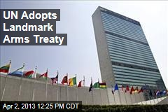 UN Adopts Landmark Arms Treaty