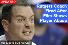 Rutgers Urged to Fire Coach Filmed Abusing Players