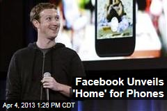Facebook Unveils &amp;#39;Home&amp;#39; for Phones
