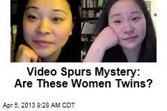Video Spurs Mystery: Are These Women Twins?