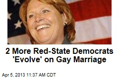 2 More Red-State Democrats &amp;#39;Evolve&amp;#39; on Gay Marriage