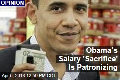 Obama's Salary 'Sacrifice' Is Patronizing