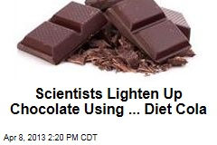 Scientists Lighten Up Chocolate Using ... Diet Cola