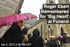 Roger Ebert Remembered for &amp;#39;Big Heart&amp;#39; at Funeral