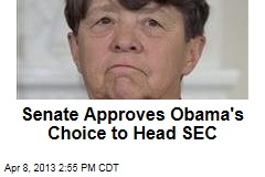 Senate Approves Obama&amp;#39;s Choice to Head SEC