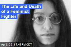 The Life and Death of a Feminist Fighter