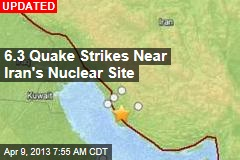 6.3 Quake Strikes Near Iran's Nuclear Site