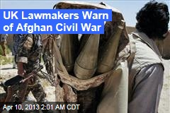 UK Lawmakers Warn of Afghan Civil War