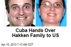 Cuba Hands Over Hakken Family to US