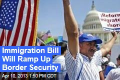 Immigration Bill Will Ramp Up Border Security