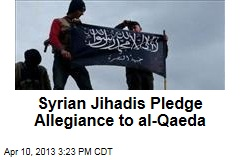 Syrian Jihadis Pledge Allegiance to al-Qaeda