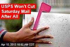 USPS Won't Cut Saturday Mail After All