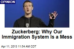 Zuckerberg: Why Our Immigration System Is a Mess