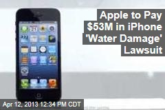 Apple to Pay $53M in iPhone &amp;#39;Water Damage&amp;#39; Lawsuit