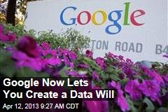 Google Now Lets You Create a Data Will