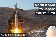 North Korea to Japan: You&amp;#39;re First