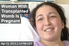 Woman With Transplanted Womb Is Pregnant