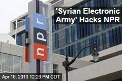 &amp;#39;Syrian Electronic Army&amp;#39; Hacks NPR