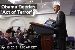 Obama Decries &amp;#39;Act of Terror&amp;#39;