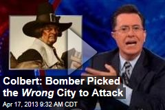 Colbert: Bomber Picked the Wrong City to Attack