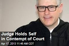 Judge Holds Self in Contempt of Court