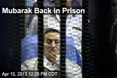 Mubarak Back in Prison