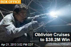 Oblivion Cruises to $38.2M Win