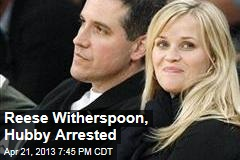 Reese Witherspoon, Hubby Arrested