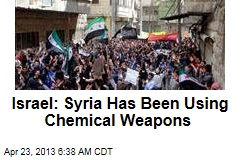Israel: Syria Has Been Using Chemical Weapons