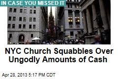 NYC Church Squabbles Over Ungodly Amounts of Cash