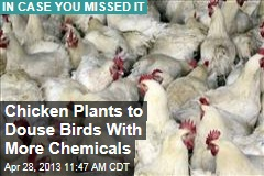 Chicken Plants to Douse Birds With More Chemicals