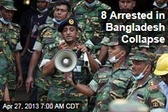 8 Arrested in Bangladesh Collapse