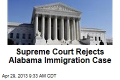 Supreme Court Rejects Alabama Immigration Case
