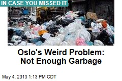 Oslo&amp;#39;s Weird Problem: Not Enough Garbage