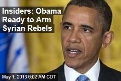 Obama 'Ready to Arm Syrian Rebels'