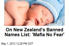 On New Zealand's Banned Names List: 'Mafia No Fear'