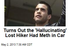 Turns Out the 'Hallucinating' Lost Hiker Had Meth in Car