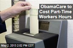 ObamaCare to Cost Part-Time Workers Hours
