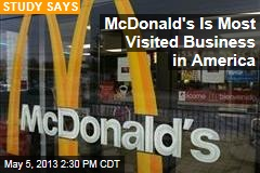 McDonald&amp;#39;s Is Most Visited Business in America