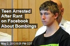 Teen Arrested After Rant on Facebook About Bombings
