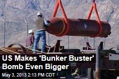 US Makes &amp;#39;Bunker Buster&amp;#39; Bomb Even Bigger