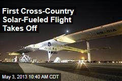 First Cross-Country Solar-Fueled Flight Takes Off